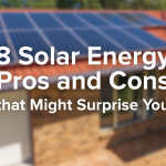 8 Solar Energy Pros and Cons that Might Surprise You
