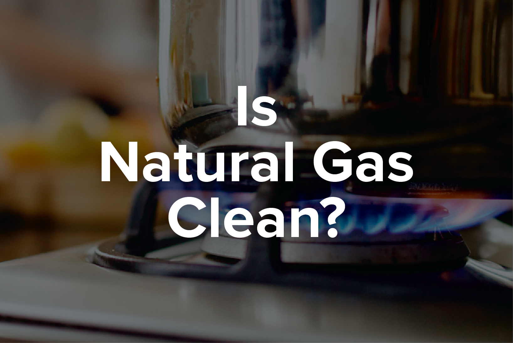 Is natural gas clean?